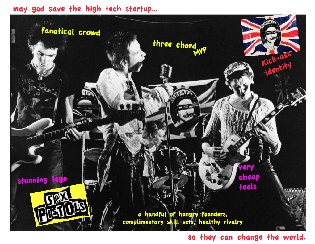 parallel between the sex pistols and hightech startups